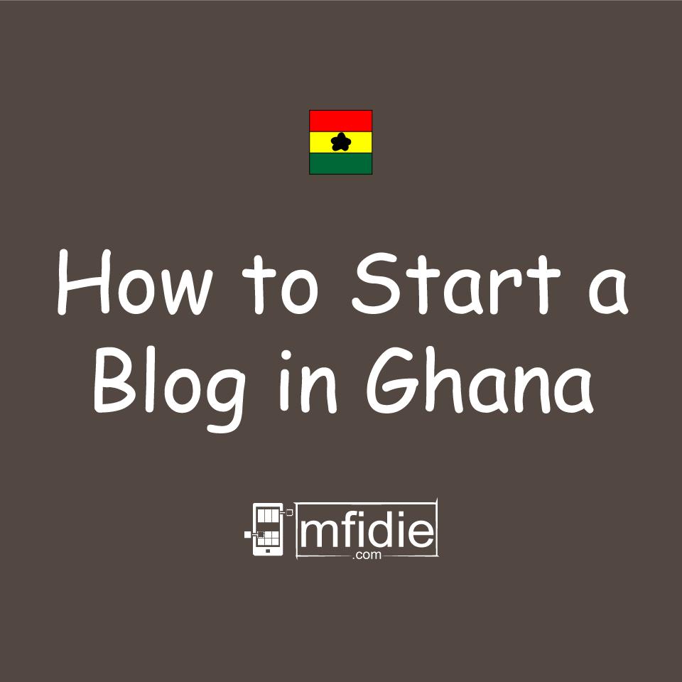 Start a Blog in Ghana