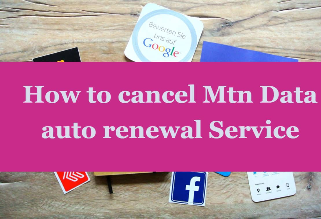 How To Stop MTN Data AutoRenewal In Ghana