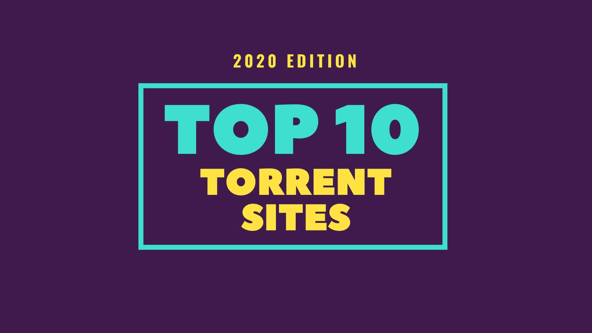 Top 10 Best And Working Torrent Sites For PC and Mobile You Can Download From